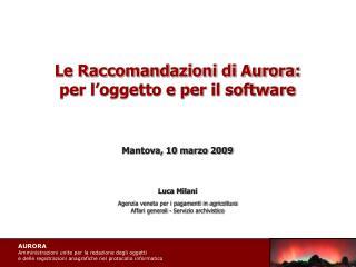 Le Raccomandazioni di Aurora: per l�oggetto e per il software