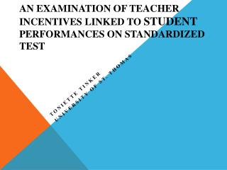 An  Examination of Teacher Incentives Linked to  Student  Performances on Standardized Test