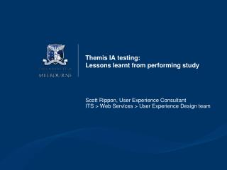 Themis  IA testing: Lessons learnt from  performing study