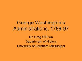 George Washington's Administrations, 1789-97