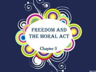 Freedom and the Moral Act