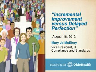 """Incremental Improvement versus Delayed Perfection"""