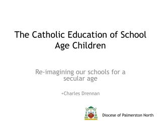 The Catholic Education of School Age Children