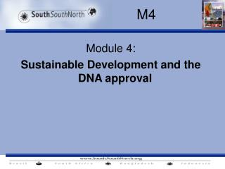 Module 4:  Sustainable Development and the DNA approval