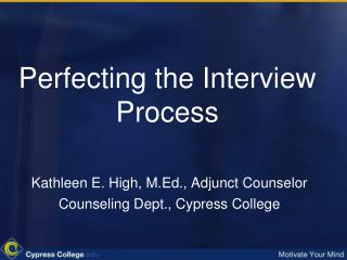 Perfecting the Interview Process