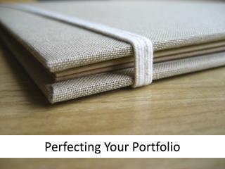 Perfecting Your Portfolio