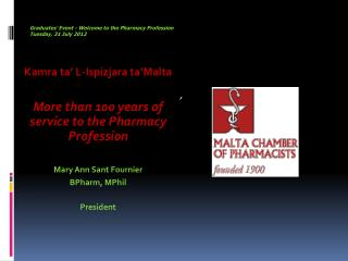 Kamra ta' L-Ispizjara ta'Malta More than 100 years of service to the Pharmacy Profession