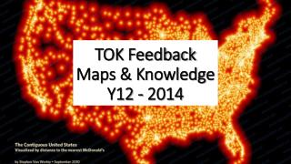 TOK Feedback Maps  &  Knowledge Y12 - 2014