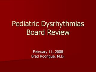 Pediatric Dysrhythmias Board Review