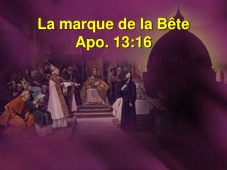 La marque de la Bête Apo. 13:16