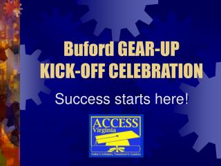 Buford GEAR-UP  KICK-OFF CELEBRATION