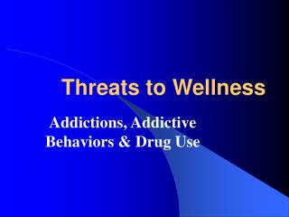 Threats to Wellness