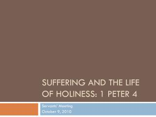 Suffering and the Life of Holiness: 1 Peter 4