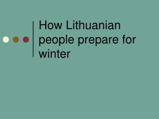 How Lithuanian people prepare for winter