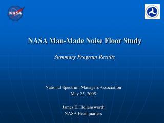NASA Man-Made Noise Floor Study  Summary Program Results