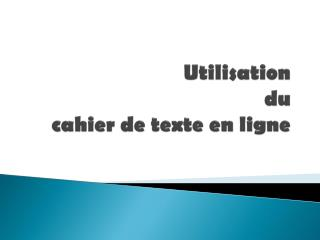Utilisation  du cahier de texte en ligne