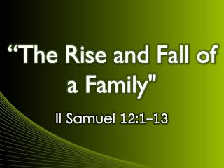 """The Rise and Fall of a Family"