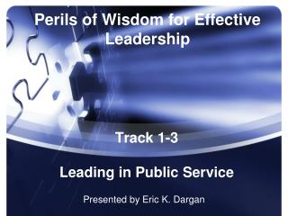 Perils of Wisdom for Effective  Leadership