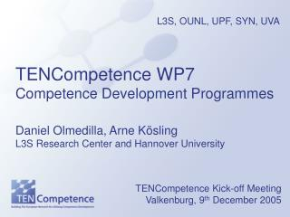 TENCompetence Kick-off Meeting Valkenburg, 9 th  December 2005