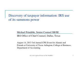 Discovery of taxpayer information: IRS use of its summons power