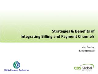 Strategies & Benefits of  Integrating Billing and Payment Channels