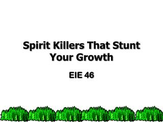 Spirit Killers That Stunt Your Growth