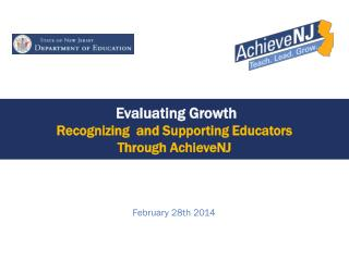 Evaluating Growth  Recognizing  and Supporting Educators  Through AchieveNJ