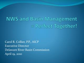 NWS and Basin Management = Perfect Together!