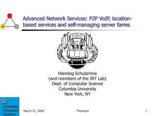 Advanced Network Services: P2P VoIP, location-based services and self-managing server farms