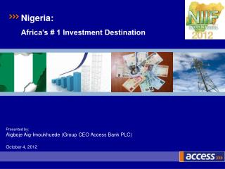 Presented by:  Aigboje Aig-Imoukhuede (Group CEO Access Bank PLC)  October 4, 2012