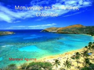Mon voyage en San Andres, Colombie