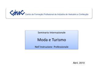 Seminario Internazionale Moda e Turismo Nell`Instruzione Professionale