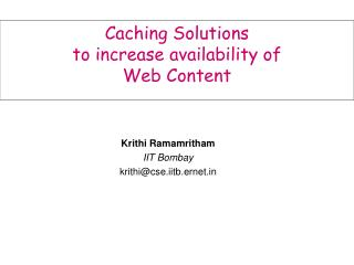 Caching Solutions   to increase availability of  Web Content