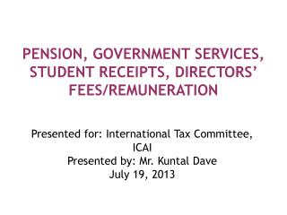PENSION, GOVERNMENT SERVICES, STUDENT RECEIPTS, DIRECTORS' FEES/REMUNERATION