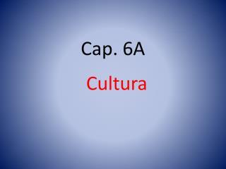 Cap. 6A