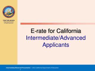 E-rate for California Intermediate/Advanced Applicants