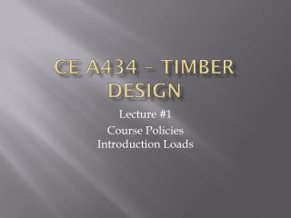 CE A434 – Timber Design