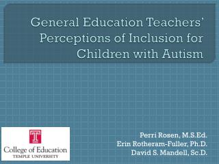 General Education Teachers' Perceptions of Inclusion for Children with Autism