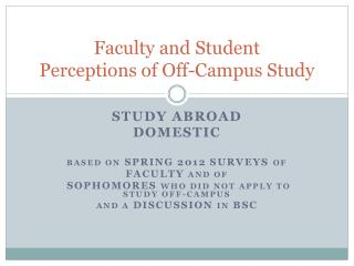 Faculty and Student Perceptions of Off-Campus Study