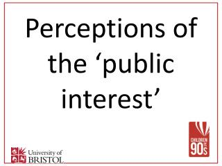 Perceptions of the �public interest�