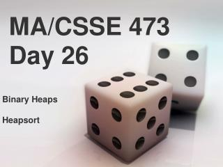 MA/CSSE 473 Day 26