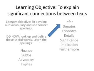 Learning Objective: To explain significant connections between texts