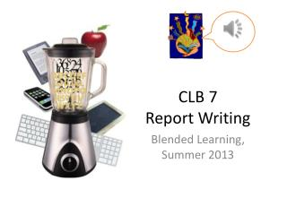 CLB 7 Report  Writing