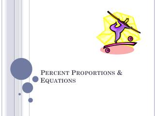 Percent Proportions & Equations