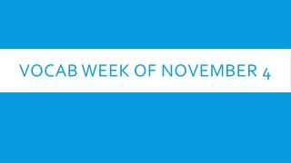 Vocab Week of November 4