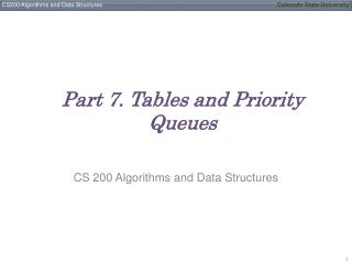 Part 7. Tables and Priority Queues