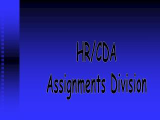 HR/CDA Assignments Division