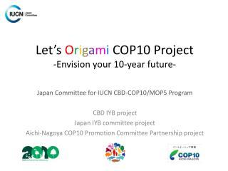 Let's  O r i g a m i  COP10 Project -Envision your 10-year future-