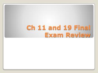Ch 11 and 19 Final Exam Review