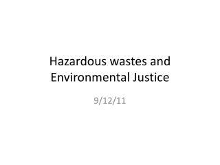 Hazardous wastes and Environmental Justice